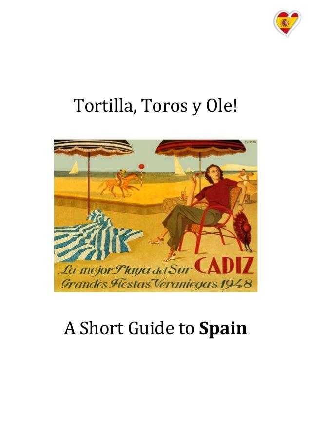 Tortilla, Toros y Ole! A Short Guide to Spain