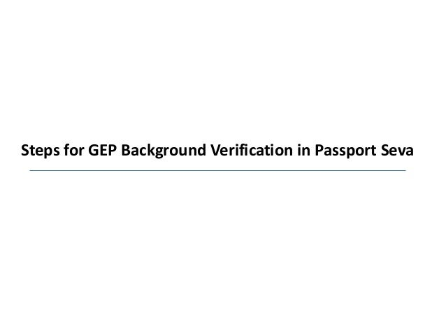 Steps for GEP Background Verification in Passport Seva