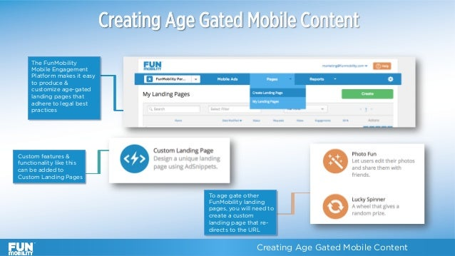 Creating Age Gated Mobile Content The FunMobility Mobile Engagement Platform makes it easy to produce & customize age-gate...