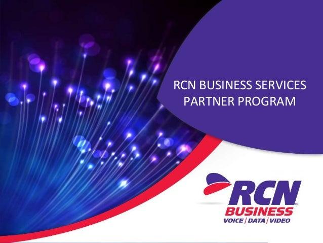 RCN BUSINESS SERVICES PARTNER PROGRAM ...