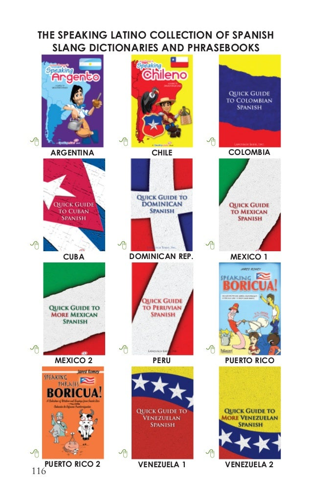 116  THE SPEAKING LATINO COLLECTION OF SPANISH SLANG DICTIONARIES AND PHRASEBOOKS  8  ARGENTINA  8  CHILE  8  COLOMBIA  8 ...