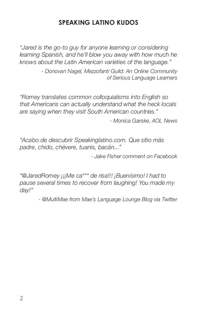 """2  SPEAKING LATINO KUDOS  """"Jared is the go-to guy for anyone learning or considering learning Spanish, and he'll blow you ..."""