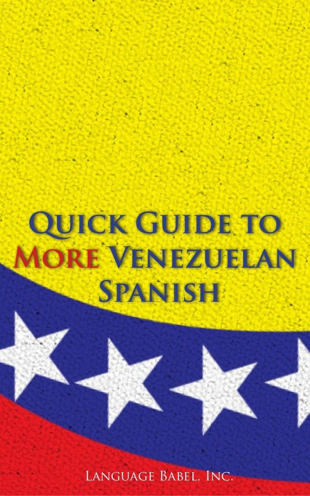Language Babel, Inc. Quick Guide to More Venezuelan Spanish