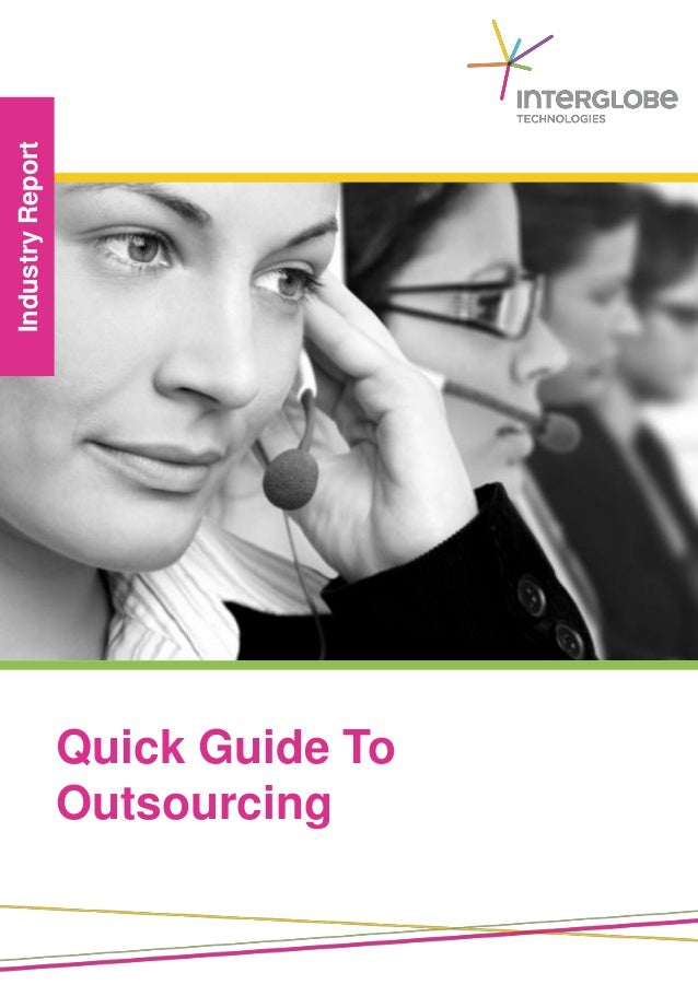 IndustryReport Quick Guide To Outsourcing