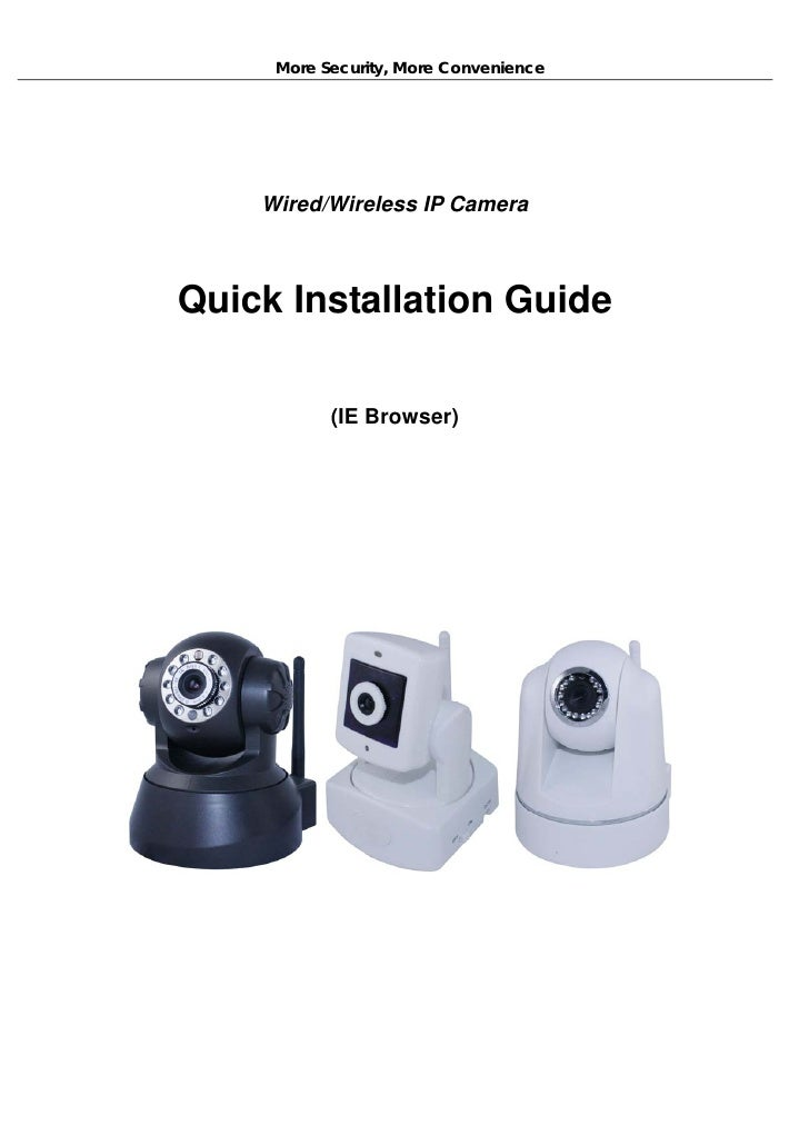More Security, More Convenience    Wired/Wireless IP CameraQuick Installation Guide           (IE Browser)