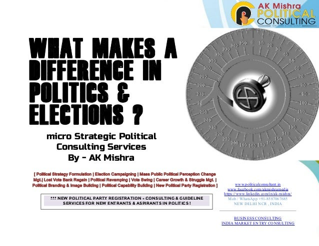 What makes a difference in politics & elections ? micro Strategic Political Consulting Services By - AK Mishra [ Political...