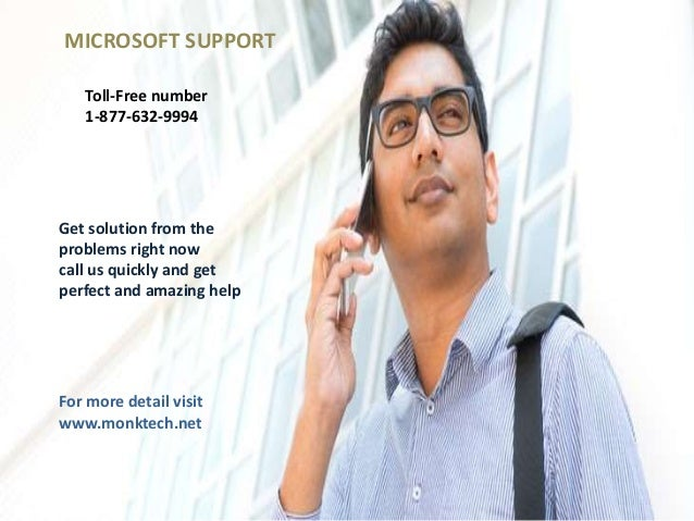 MICROSOFT SUPPORT Toll-Free number 1-877-632-9994 Get solution from the problems right now call us quickly and get perfect...
