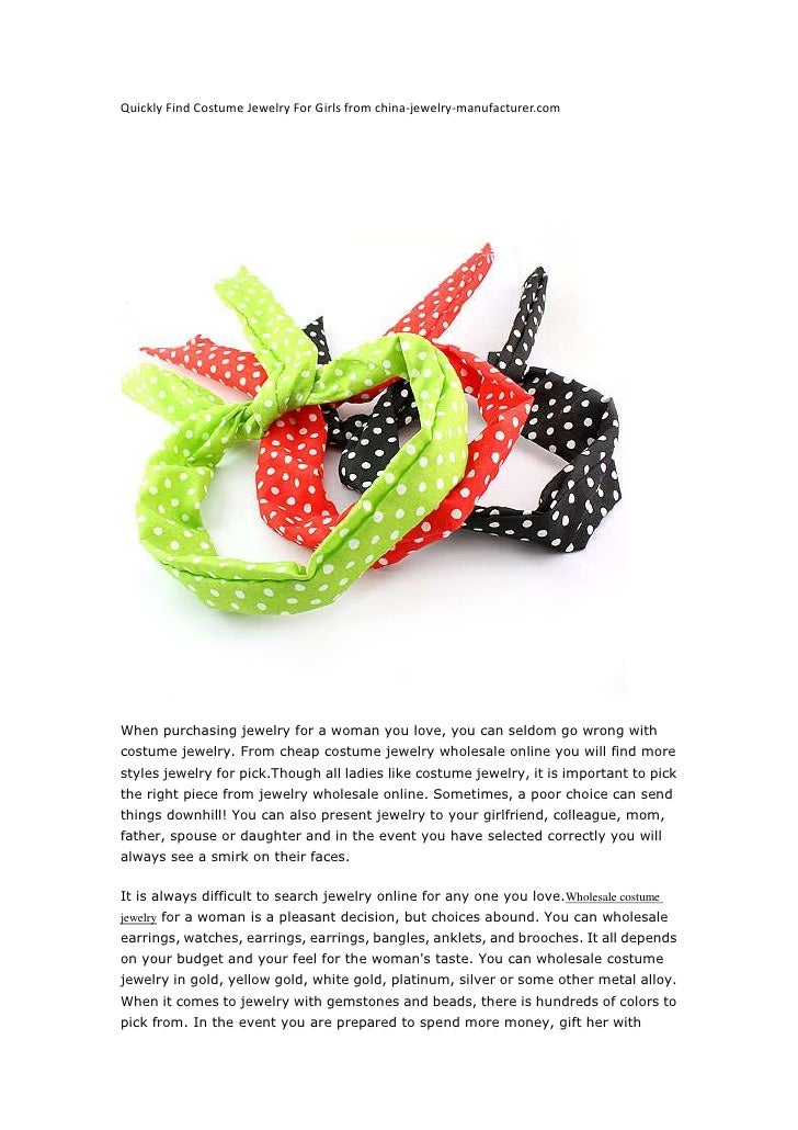Quickly Find Costume Jewelry For Girls from china-jewelry-manufacturer.com<br />When purchasing jewelry for a woman you lo...