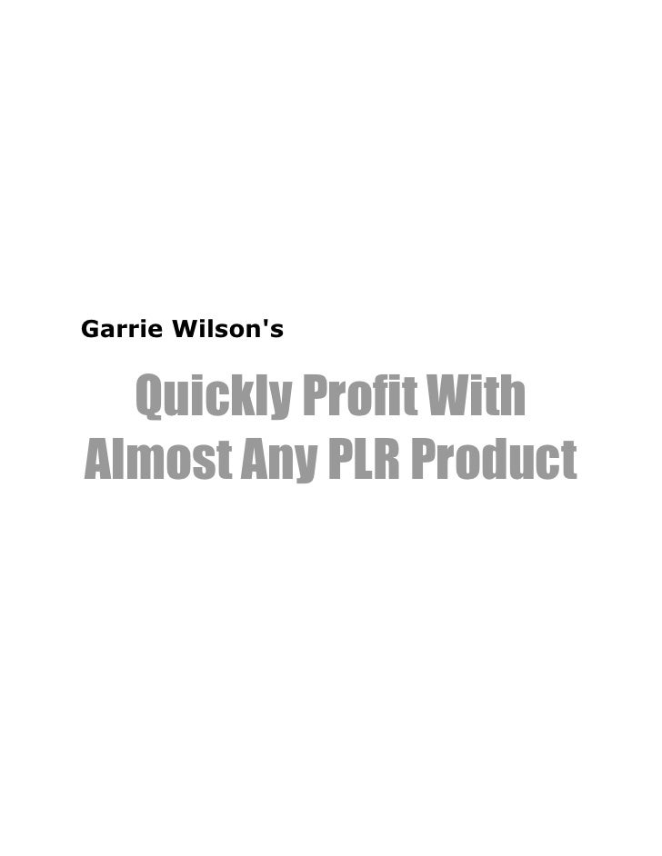 Garrie Wilson's     Quickly Profit With Almost Any PLR Product