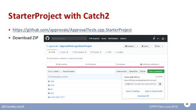 43 @ClareMacraeUK CPPP Paris June 2019 StarterProject with Catch2 • https://github.com/approvals/ApprovalTests.cpp.Starter...