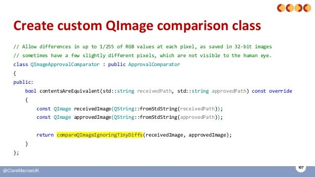 107 @ClareMacraeUK Create custom QImage comparison class // Allow differences in up to 1/255 of RGB values at each pixel, ...