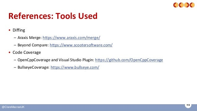 113 @ClareMacraeUK References: Tools Used • Diffing – Araxis Merge: https://www.araxis.com/merge/ – Beyond Compare: https:...