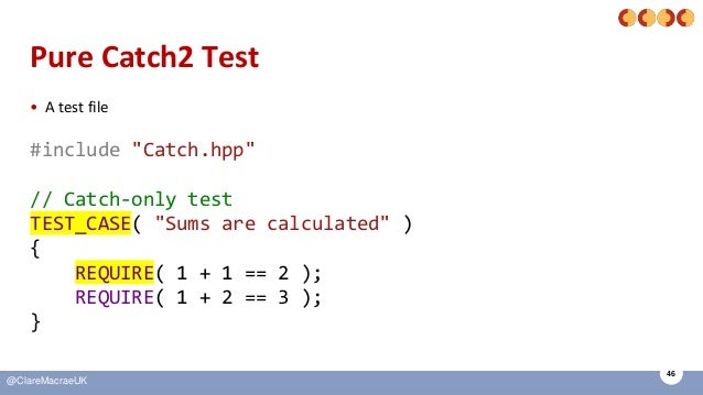 """46 @ClareMacraeUK Pure Catch2 Test • A test file #include """"Catch.hpp"""" // Catch-only test TEST_CASE( """"Sums are calculated"""" ..."""
