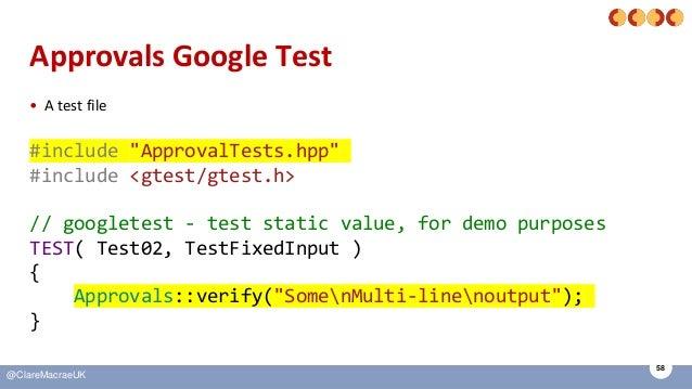 """58 @ClareMacraeUK Approvals Google Test • A test file #include """"ApprovalTests.hpp"""" #include <gtest/gtest.h> // googletest ..."""
