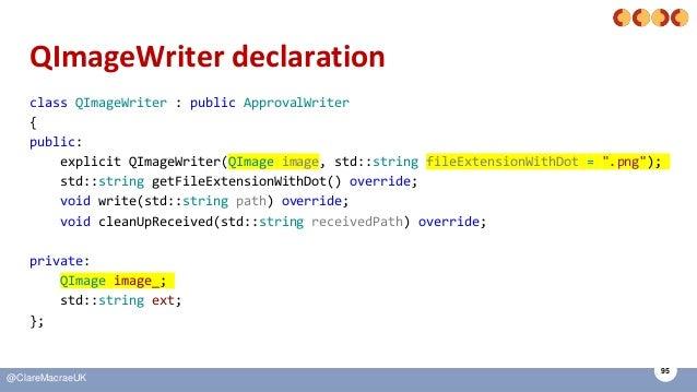 95 @ClareMacraeUK QImageWriter declaration class QImageWriter : public ApprovalWriter { public: explicit QImageWriter(QIma...