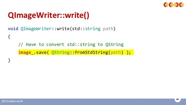 96 @ClareMacraeUK QImageWriter::write() void QImageWriter::write(std::string path) { // Have to convert std::string to QSt...