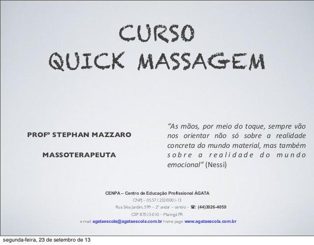 """PROFº STEPHAN MAZZARO MASSOTERAPEUTA CURSO QUICK MASSAGEM """"As  mãos,  por  meio  do  toque,  sempre  vão  ..."""