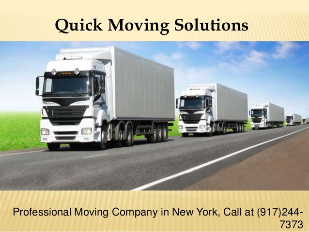 Quick Moving Solutions Professional Moving Company in New York, Call at (917)244- 7373