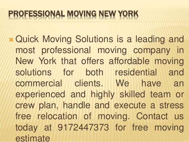 PROFESSIONAL MOVING NEW YORK  Quick Moving Solutions is a leading and most professional moving company in New York that o...