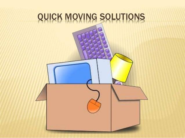 CONTACT US www.quickmovingsolutions.com quickmovingsolutions@gmail.com