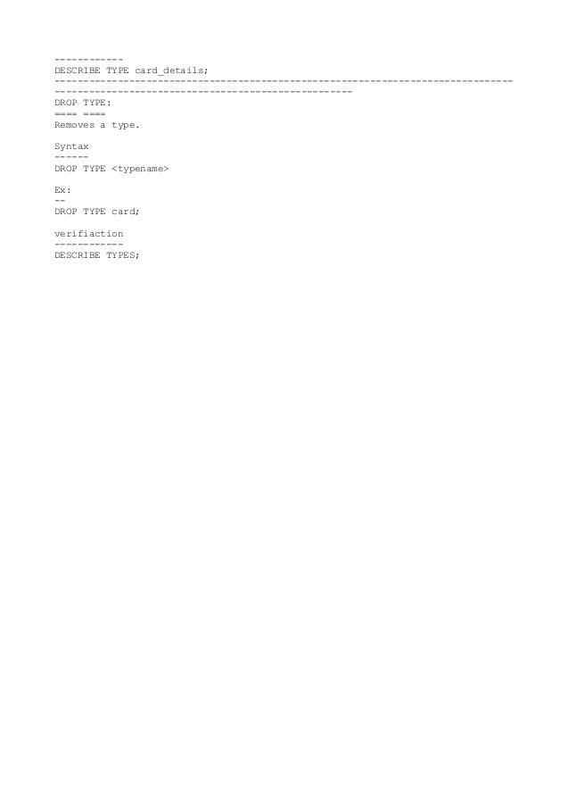 ------------ DESCRIBE TYPE card_details; -------------------------------------------------------------------------------- ...