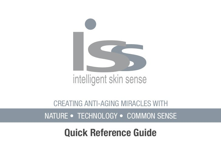 CREATING ANTI-AGING MIRACLES WITH NATURE • TECHNOLOGY • COMMON SENSE       Quick Reference Guide