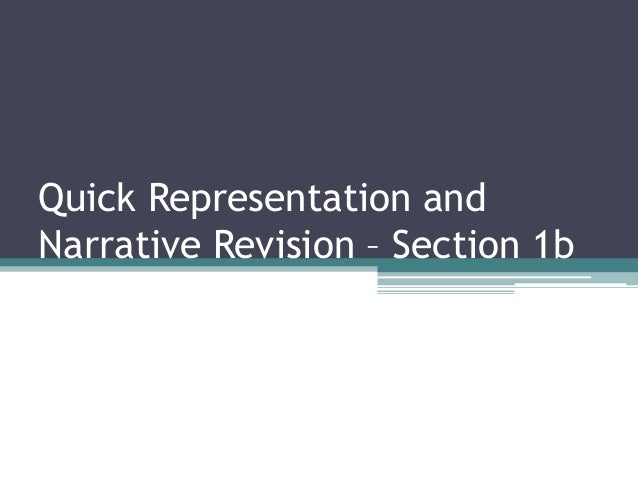 Quick Representation andNarrative Revision – Section 1b