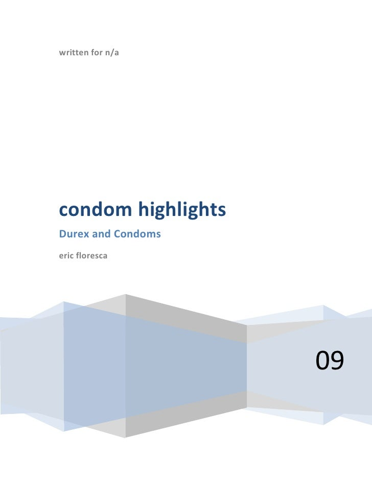 """written for n/a09condom highlightsDurex and Condomseric floresca<br />Contents TOC o """" 1-3""""  h z u Consumer Reports – Cont..."""