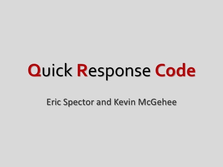 Quick Response Code  Eric Spector and Kevin McGehee