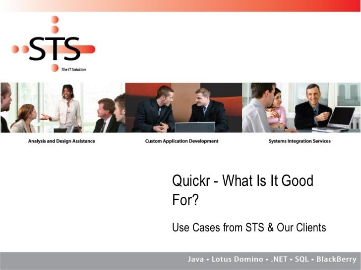 Quickr - What Is It Good For? Use Cases from STS & Our Clients