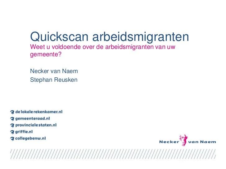 Quickscan arbeidsmigrantenWeet u voldoende over de arbeidsmigranten van uwgemeente?Necker van NaemStephan Reusken