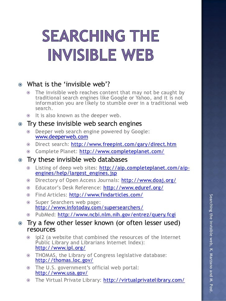    What is the 'invisible web'?     The invisible web reaches content that may not be caught by      traditional search ...