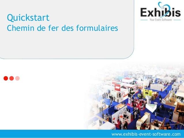 Quickstart  Chemin de fer des formulaires  www.exhibis-event-software.com