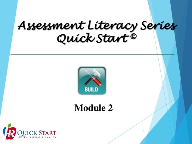 Assessment Literacy Series Quick Start ©  Module 2 1