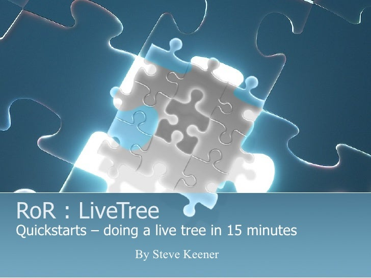 RoR : LiveTree Quickstarts – doing a live tree in 15 minutes By Steve Keener