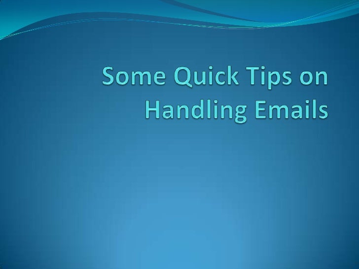 EmailReading and Responding to Email Read and respond to email at set times Start with the newest email you've received...