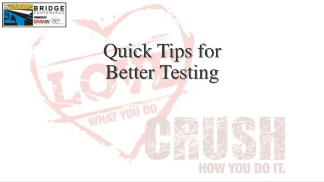 Quick Tips for Better Testing