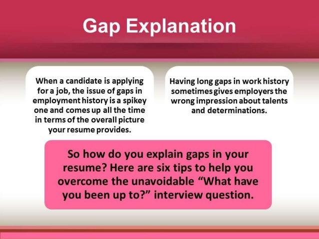 Gap Explanation ...