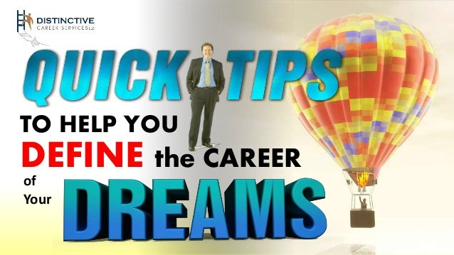 TO HELP YOU DEFINE the CAREER of Your