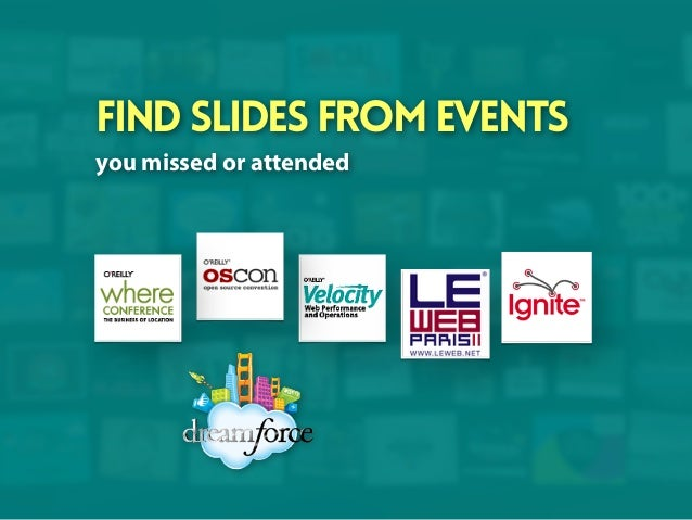 find slides from events you missed or attended