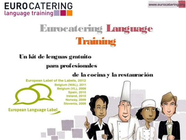 Eurocatering LanguageTrainingUn kit de lenguas gratuitopara profesionalesde la cocina y la restauración