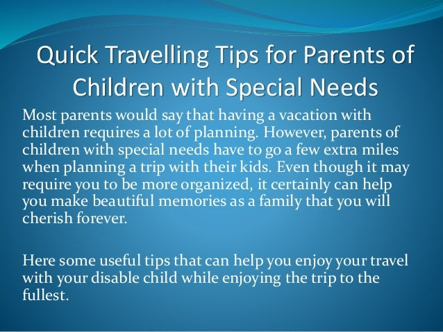 Vacation Tips For Parents Of Children >> Quick Travelling Tips For Parents Of Children With Special Needs