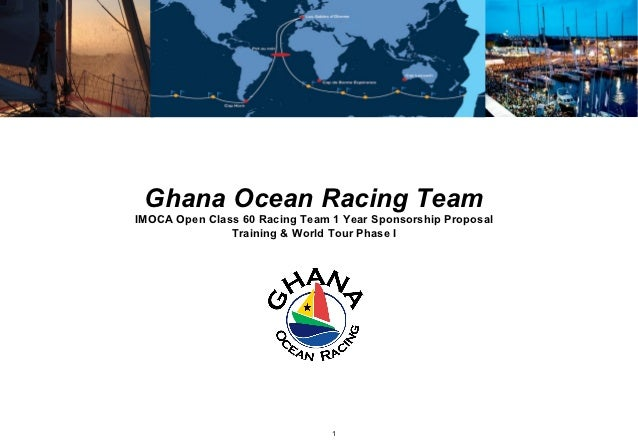 Ghana Ocean Racing TeamIMOCA Open Class 60 Racing Team 1 Year Sponsorship Proposal               Training & World Tour Pha...