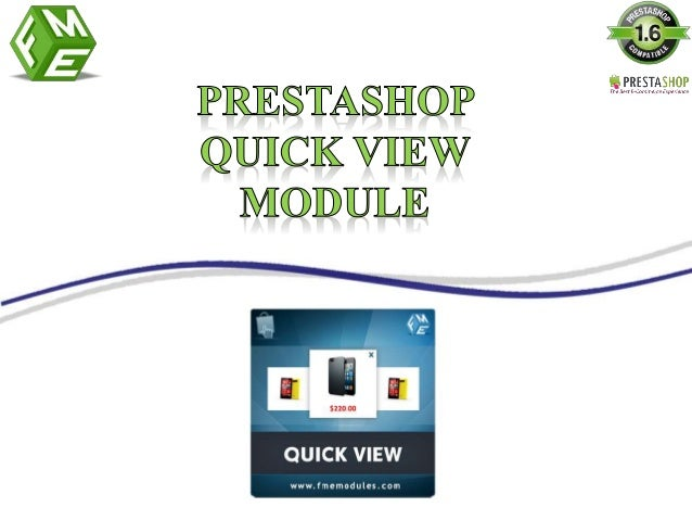 • PrestaShop Quick View Module enables e-merchants to provide the facility of quickly view of products to their website vi...