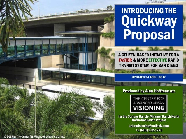 San Diego Quickway Proposal© 2017 by The Center for Advanced Urban Visioning 1© 2017 by The Center for Advanced Urban Visi...