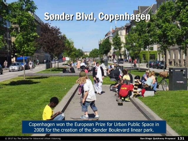 San Diego Quickway Proposal© 2017 by The Center for Advanced Urban Visioning 131 Sønder Blvd, CopenhagenSønder Blvd, Copen...