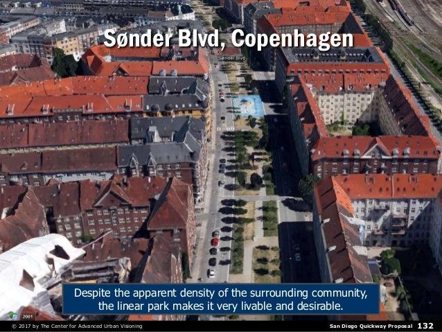 San Diego Quickway Proposal© 2017 by The Center for Advanced Urban Visioning 132 Sønder Blvd, Copenhagen Despite the appar...