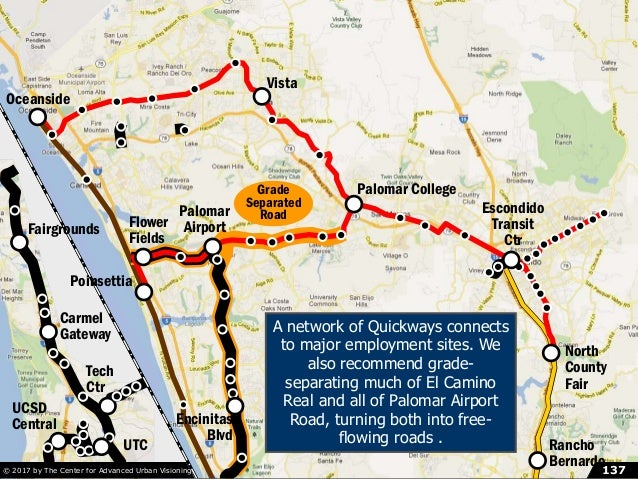 The Quickway Proposal, pt. 8: North County© 2014 by The Mission Group 137137© 2017 by The Center for Advanced Urban Vision...
