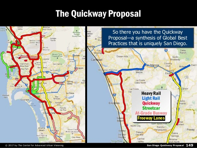 San Diego Quickway Proposal 149© 2017 by The Center for Advanced Urban Visioning The Quickway Proposal Heavy Rail Light Ra...