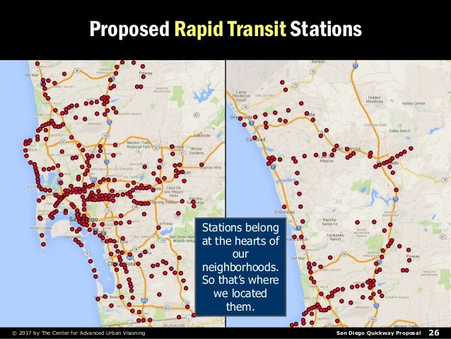 San Diego Quickway Proposal 26© 2017 by The Center for Advanced Urban Visioning Proposed Rapid Transit Stations Stations b...